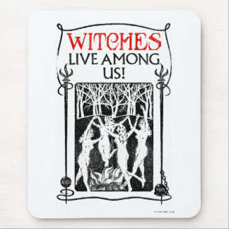 Witches Live Among Us Mouse Pad