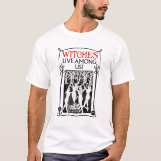 Witches Live Among Us T-Shirt