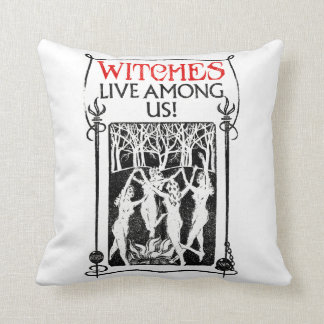 Witches Live Among Us Throw Pillow