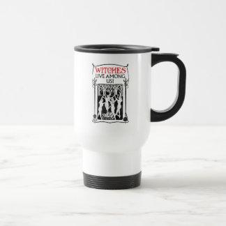 Witches Live Among Us Travel Mug