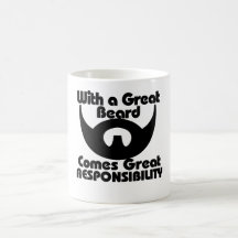 With a great beard comes great resposibility coffee mugs
