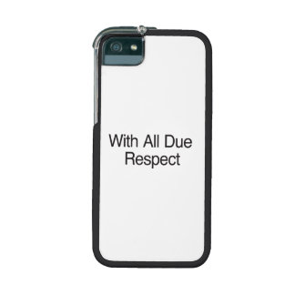 With All Due Respect iPhone 5/5S Covers