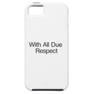 With All Due Respect iPhone 5 Cases