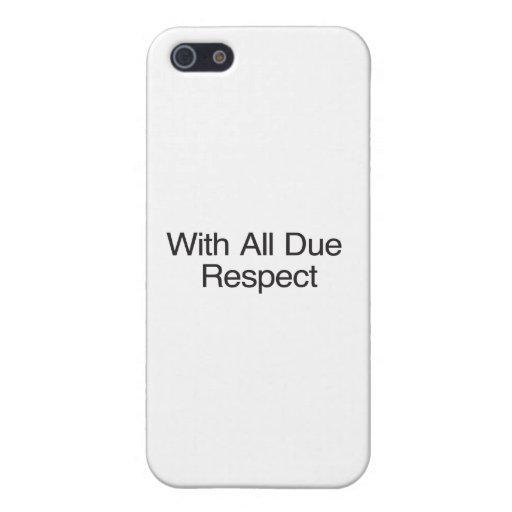 With All Due Respect iPhone 5 Cover