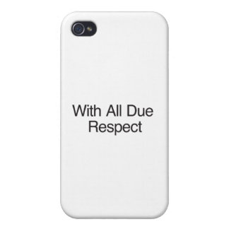 With All Due Respect iPhone 4 Cases