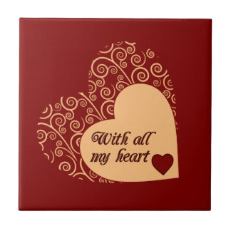 With All My Heart Ceramic Tiles