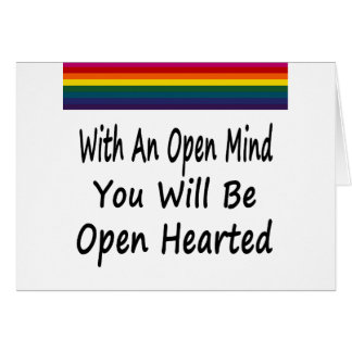 With An Open Mind You Will Be Open Hearted Card
