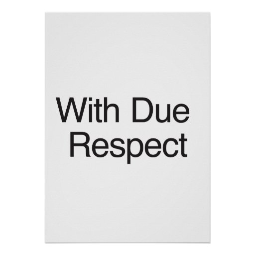 With Due Respect Posters