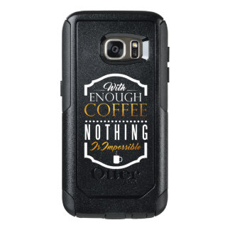 With enough coffee nothing is impossible OtterBox samsung galaxy s7 case