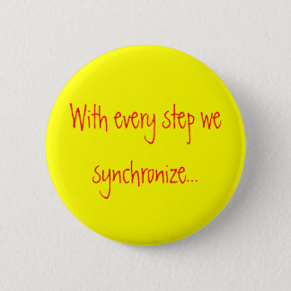 With every step we synchronize... 2 inch round button