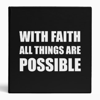With Faith All Things 3 Ring Binder