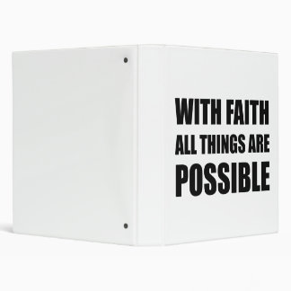 With Faith All Things 3 Ring Binders