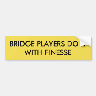 WITH FINESSE BUMPER STICKER