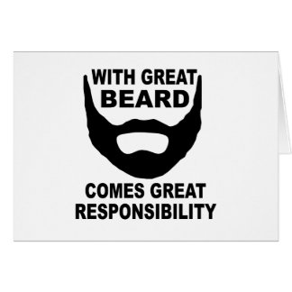 With Great Beard Comes Great Responsibility Card