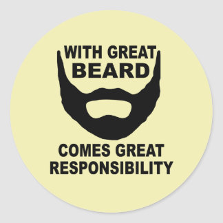 With Great Beard Comes Great Responsibility Round Sticker