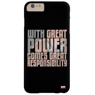 With Great Power Comes Great Responsibility Barely There iPhone 6 Plus Case