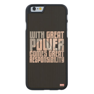With Great Power Comes Great Responsibility Carved® Maple iPhone 6 Case