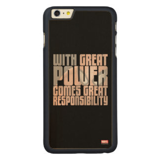 With Great Power Comes Great Responsibility Carved® Maple iPhone 6 Plus Case