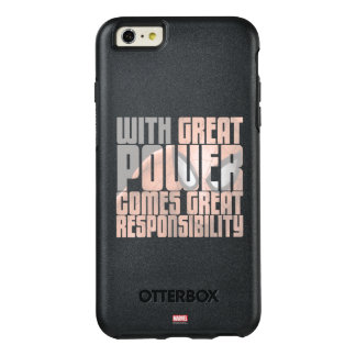 With Great Power Comes Great Responsibility OtterBox iPhone 6/6s Plus Case