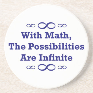 With Math, The Possibilities Are Infinite Coaster