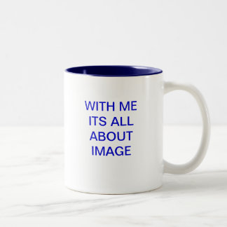 WITH ME ITS ALL ABOUT IMAGE Two-Tone COFFEE MUG