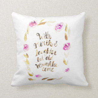 With Mirth and Laughter let Old Wrinkles Come Throw Pillow