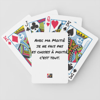 WITH MY HALF, I FAIS NOT THINGS WITH HALF BICYCLE PLAYING CARDS