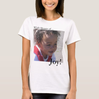 With Shouts of Joy! T-Shirt