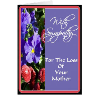 With Sympathy For the Loss of Your Mother Card
