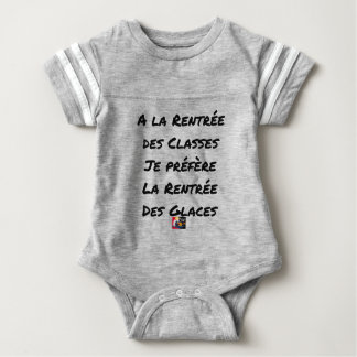 WITH THE RE-ENTRY OF THE CLASSES, I PREFER THE BABY BODYSUIT