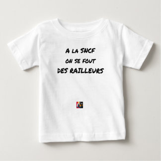 WITH the SNCF ONE SE FOUT OF the SCOFFERS - Word Baby T-Shirt