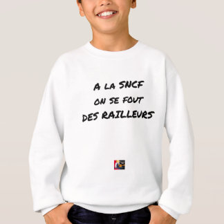 WITH the SNCF ONE SE FOUT OF the SCOFFERS - Word Sweatshirt