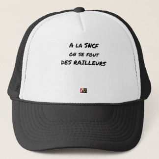 WITH the SNCF ONE SE FOUT OF the SCOFFERS - Word Trucker Hat