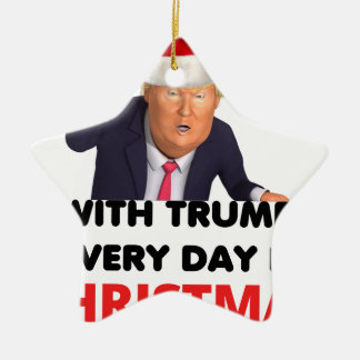with trump every day  white ceramic ornament