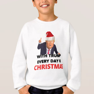 with trump every day  white sweatshirt