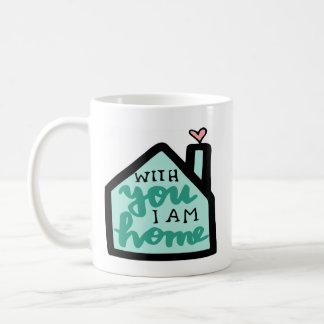 With You I Am Home Coffee Mug