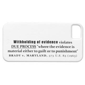 Withholding of Evidence Brady v Maryland Case law iPhone 5 Covers