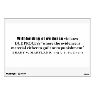 Withholding of Evidence Brady v Maryland Case law Wall Decal