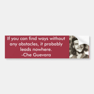 """Without Any Obstacles"" Che Quote Bumper Sticker"