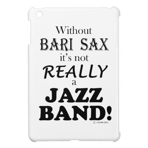 Without Bari Sax - Jazz Band Case For The iPad Mini