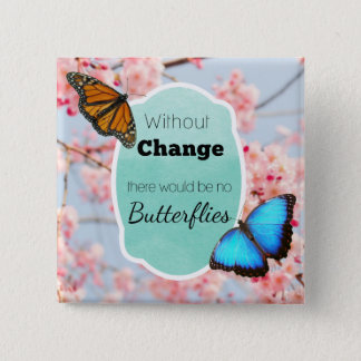 Without Change No Butterflies Cherry Blossoms 2 Inch Square Button