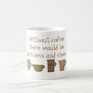 Without Coffee Darkness and Chaos Mug