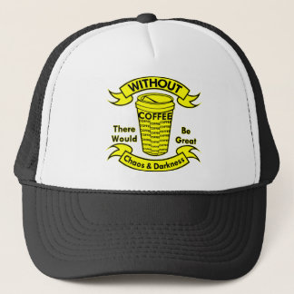 Without Coffee There Would Be Chaos & Darkness Trucker Hat