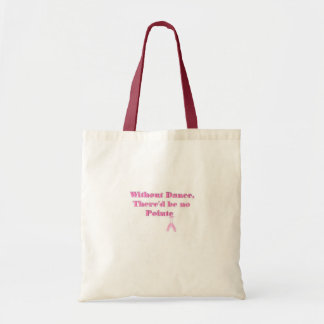 Without Dance There'd be no Pointe Tote Bag