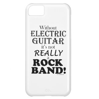 Without Electric Guitar - Rock Band iPhone 5C Cases