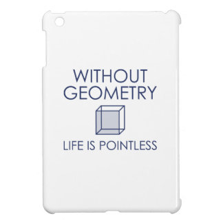 Without Geometry Life Is Pointless Cover For The iPad Mini