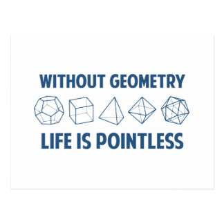 Without Geometry Life Is Pointless Postcard