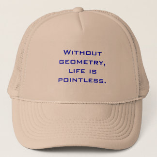 Without geometry, life is pointless. trucker hat