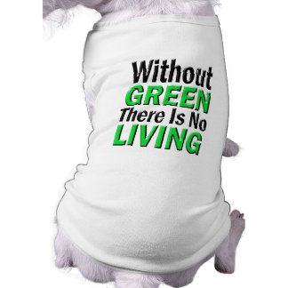 Without Green There is No Living Shirt