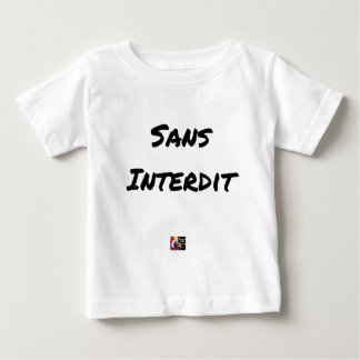 WITHOUT INTERDICT - Word games - François City Baby T-Shirt